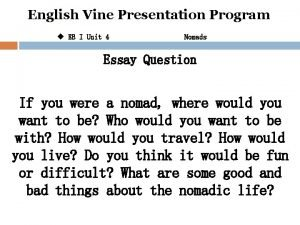 English Vine Presentation Program u EB I Unit