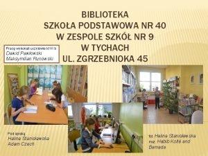 BIBLIOTEKA SZKOA PODSTAWOWA NR 40 W ZESPOLE SZK