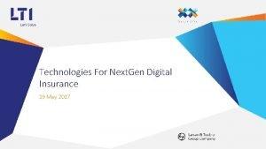 Technologies For Next Gen Digital Insurance 19 May