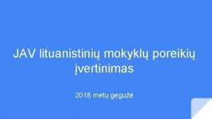 JAV lituanistini mokykl poreiki vertinimas 2018 met gegu