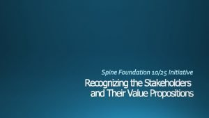 Recognizing the Stakeholders and Their Value Propositions 1025