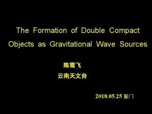 The Formation of Double Compact Objects as Gravitational