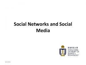 Social Networks and Social Media 342021 Social Media