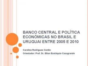 BANCO CENTRAL E POLTICA ECONMICAS NO BRASIL E