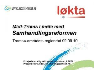 MidtTroms i mte med Samhandlingsreformen Tromsomrdets regionrd 02