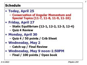 1 Schedule Today April 25 Conservation of Angular