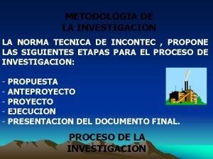 METODOLOGIA DE LA INVESTIGACION LA NORMA TECNICA DE