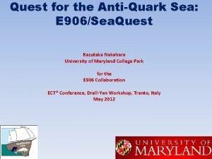 Quest for the AntiQuark Sea E 906Sea Quest