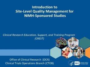 Introduction to SiteLevel Quality Management for NIMHSponsored Studies