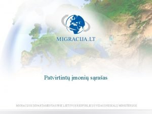 Patvirtint moni sraas MIGRACIJOS DEPARTAMENTAS PRIE LIETUVOS RESPUBLIKOS