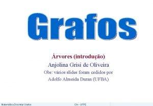 rvores introduo Anjolina Grisi de Oliveira Obs vrios
