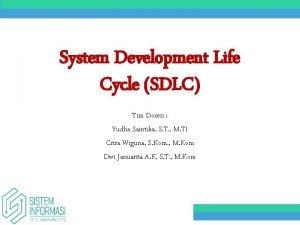 System Development Life Cycle SDLC Tim Dosen Yudha