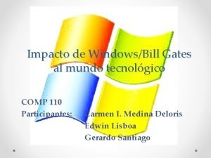 Impacto de WindowsBill Gates al mundo tecnolgico COMP