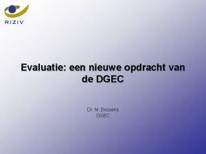 Evaluatie een nieuwe opdracht van de DGEC Dr