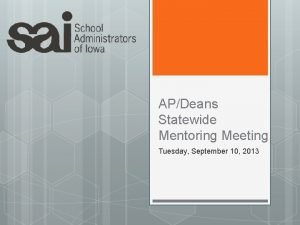 APDeans Statewide Mentoring Meeting Tuesday September 10 2013