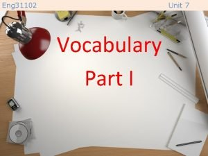 Eng 31102 Unit 7 Vocabulary Part I Eng