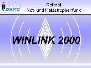 Referat Not und Katastrophenfunk WINLINK 2000 WINLINK 2000