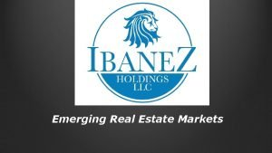 Emerging Real Estate Markets Objectives Recognize and Profit