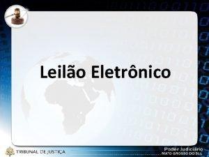 Leilo Eletrnico Situao Atual O Poder Judicirio de