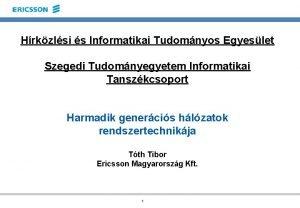 Hrkzlsi s Informatikai Tudomnyos Egyeslet Szegedi Tudomnyegyetem Informatikai