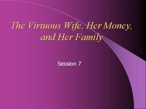 The Virtuous Wife Her Money and Her Family