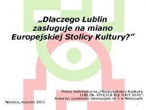 Dlaczego Lublin zasuguje na miano Europejskiej Stolicy Kultury