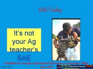 SAE Today Its not your Ag teachers SAE