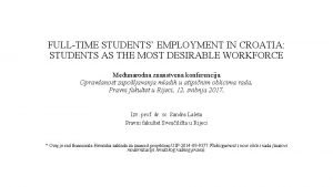 FULLTIME STUDENTS EMPLOYMENT IN CROATIA STUDENTS AS THE