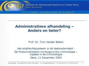 Prof Dr T Vander Beken Administratieve afhandeling Gent