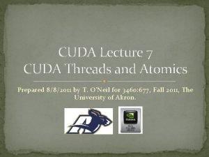 CUDA Lecture 7 CUDA Threads and Atomics Prepared