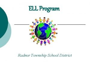 ELL Program Radnor Township School District The Koi