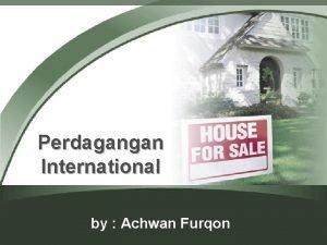 Perdagangan International by Achwan Furqon Definisi Perdagangan yang