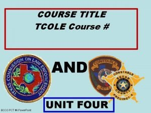 COURSE TITLE TCOLE Course AND BCCO PCT 4