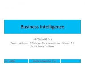 Business Intelligence Pertemuan 2 Business Intelligence BI Challenges