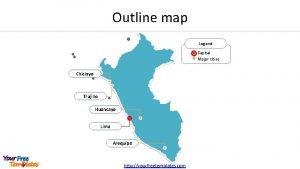 Outline map Legend Capital Major cities Chiclayo Trujillo