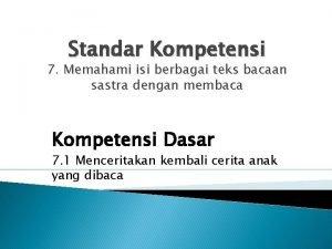 Standar Kompetensi 7 Memahami isi berbagai teks bacaan