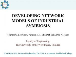 DEVELOPING NETWORK MODELS OF INDUSTRIAL SYMBIOSIS Thrse G