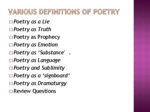 Poetry as a Lie Poetry as Truth Poetry