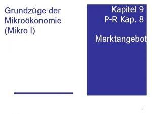 Grundzge der Mikrokonomie Mikro I Kapitel 9 PR