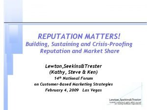 REPUTATION MATTERS Building Sustaining and CrisisProofing Reputation and