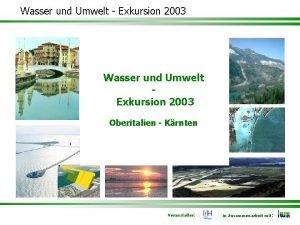 Wasser und Umwelt Exkursion 2003 Wasser und Umwelt