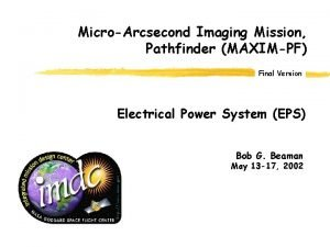MicroArcsecond Imaging Mission Pathfinder MAXIMPF Final Version Electrical