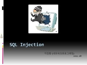 10 v SQL Injection SQL Injection SELECT FROM