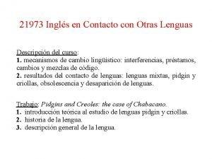 21973 Ingls en Contacto con Otras Lenguas Descripcin