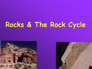 Rocks The Rock Cycle Rocks vs Minerals MINERALS