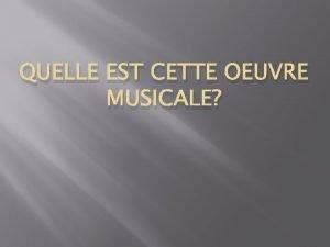 QUELLE EST CETTE OEUVRE MUSICALE The lion sleeps