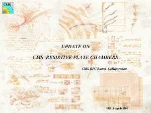 UPDATE ON CMS RESISTIVE PLATE CHAMBERS CMS RPC