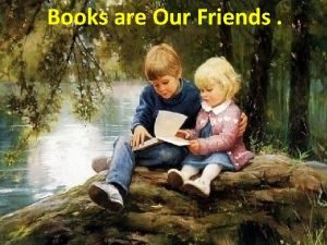 Books are Our Friends Kinds of books poems
