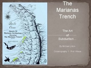 The Marianas Trench The Art of Subduction By