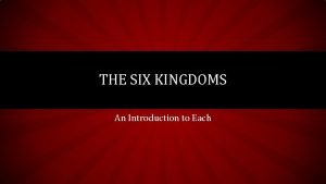 THE SIX KINGDOMS An Introduction to Each ARCHAEBACTERIA